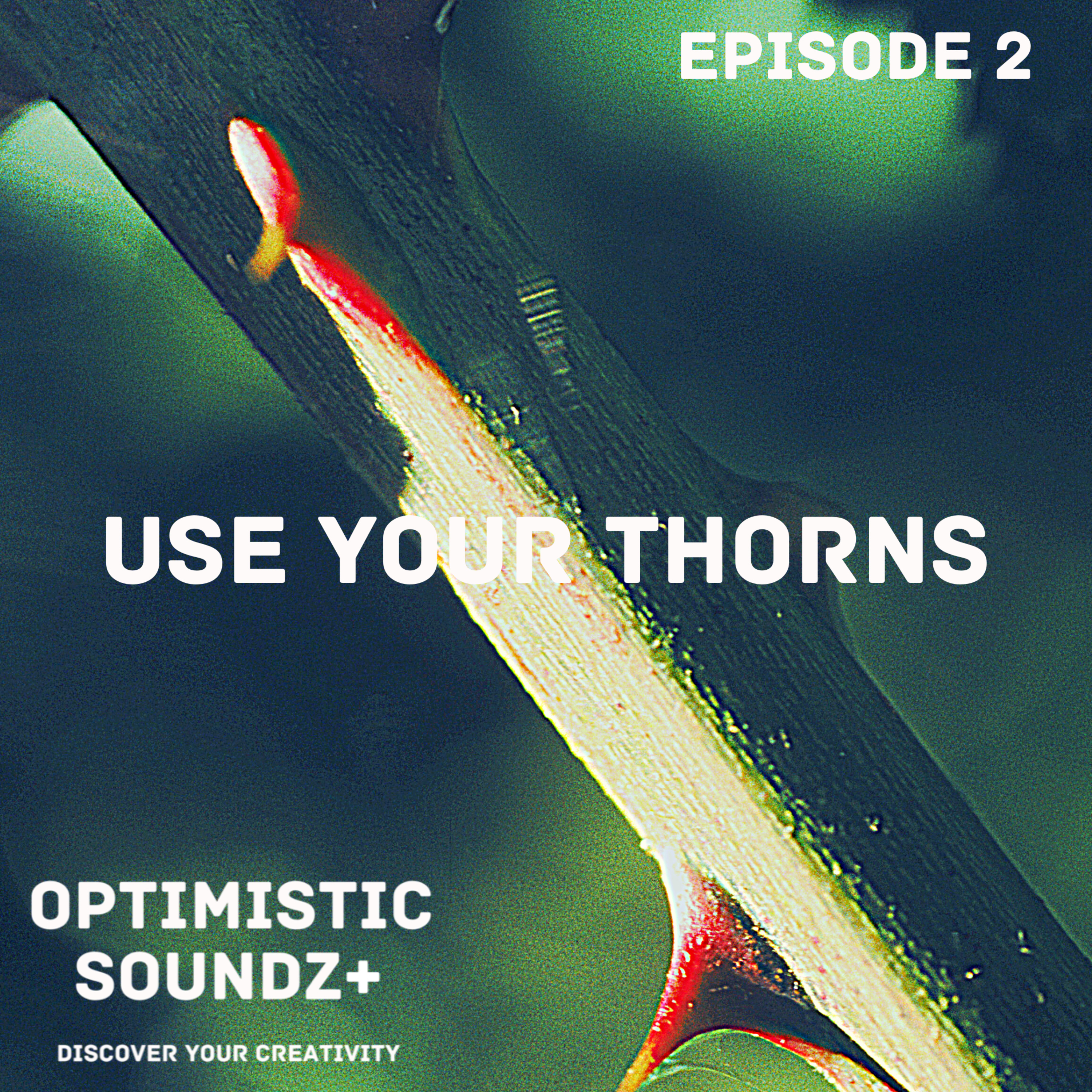 Use Your Thorns