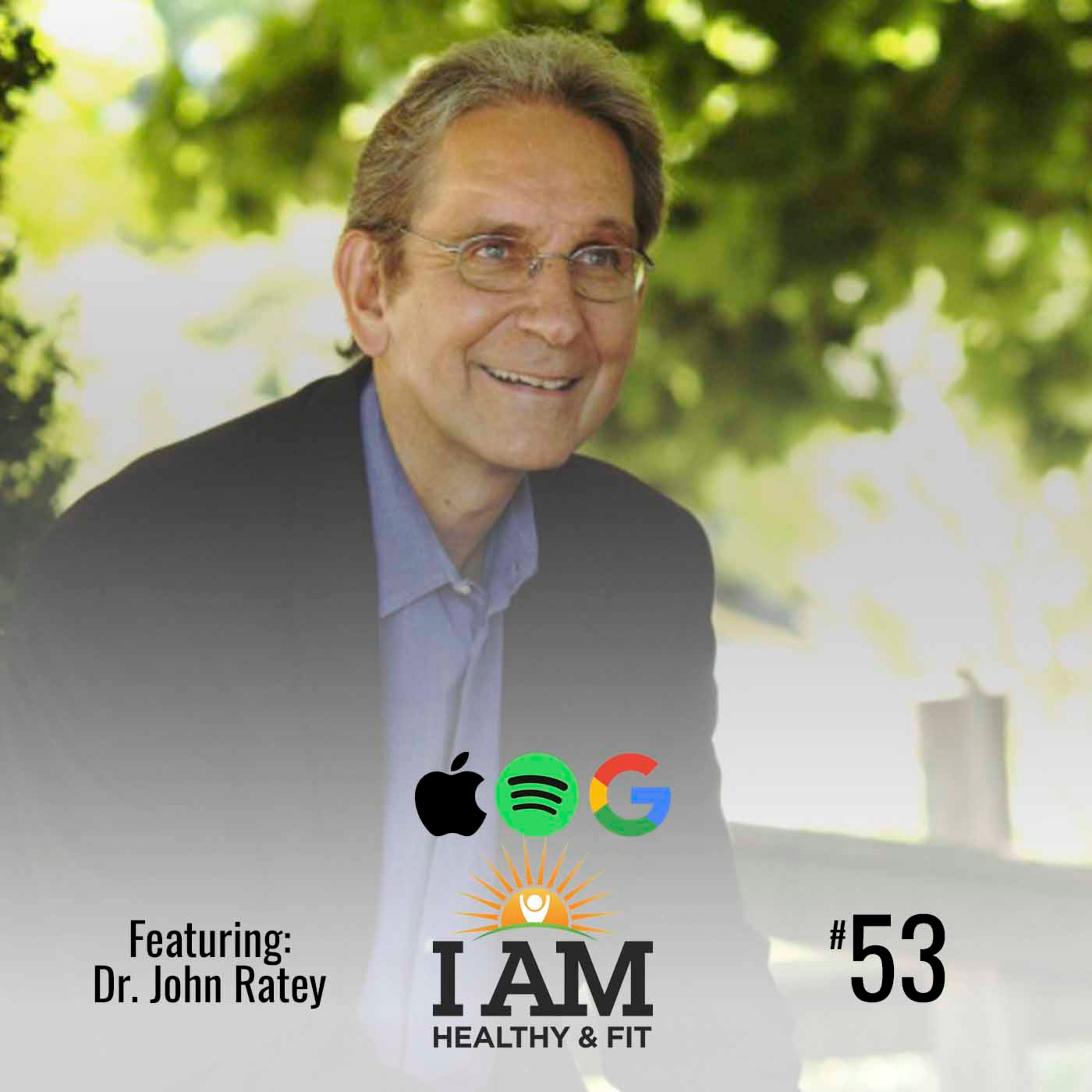 Dr. John Ratey on The Revolutionary New Science of Exercise and the Brain