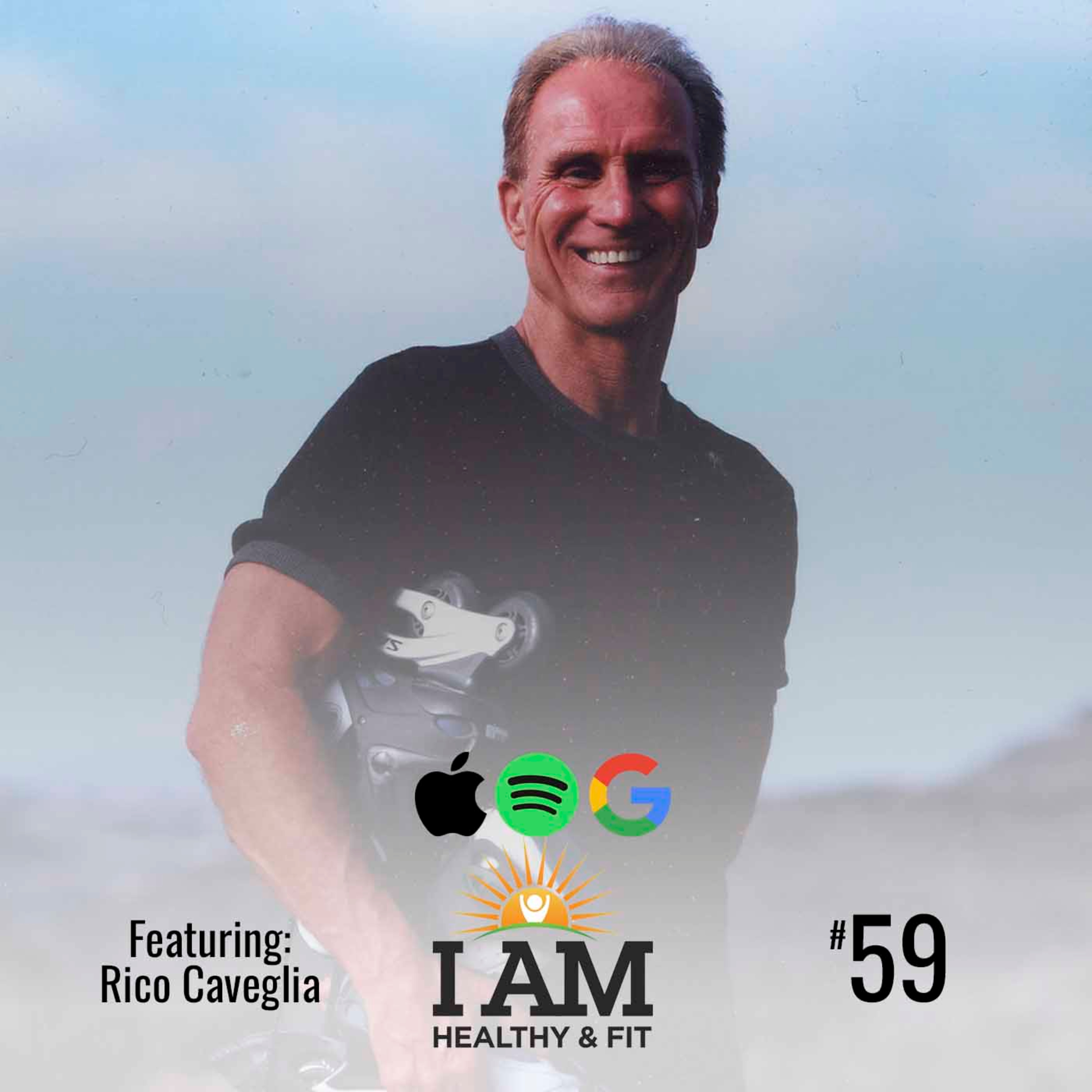 Ageless Living With 77 Yr Old Trainer, Author and Lifestyle Advocate Rico Caveglia/ Ep 59