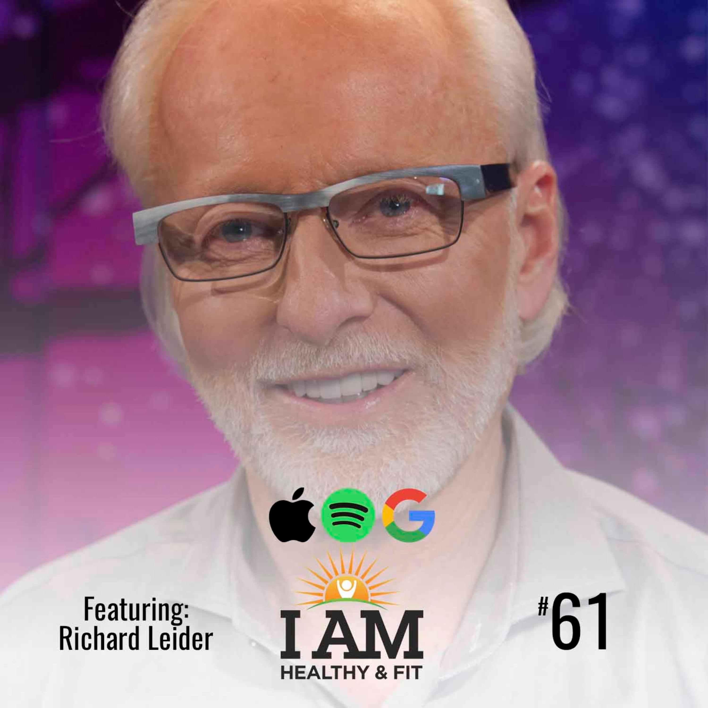 "Richard Leider aka ""Pope of Purpose""/ Unlocking The Power Of Purpose /Ep 61"