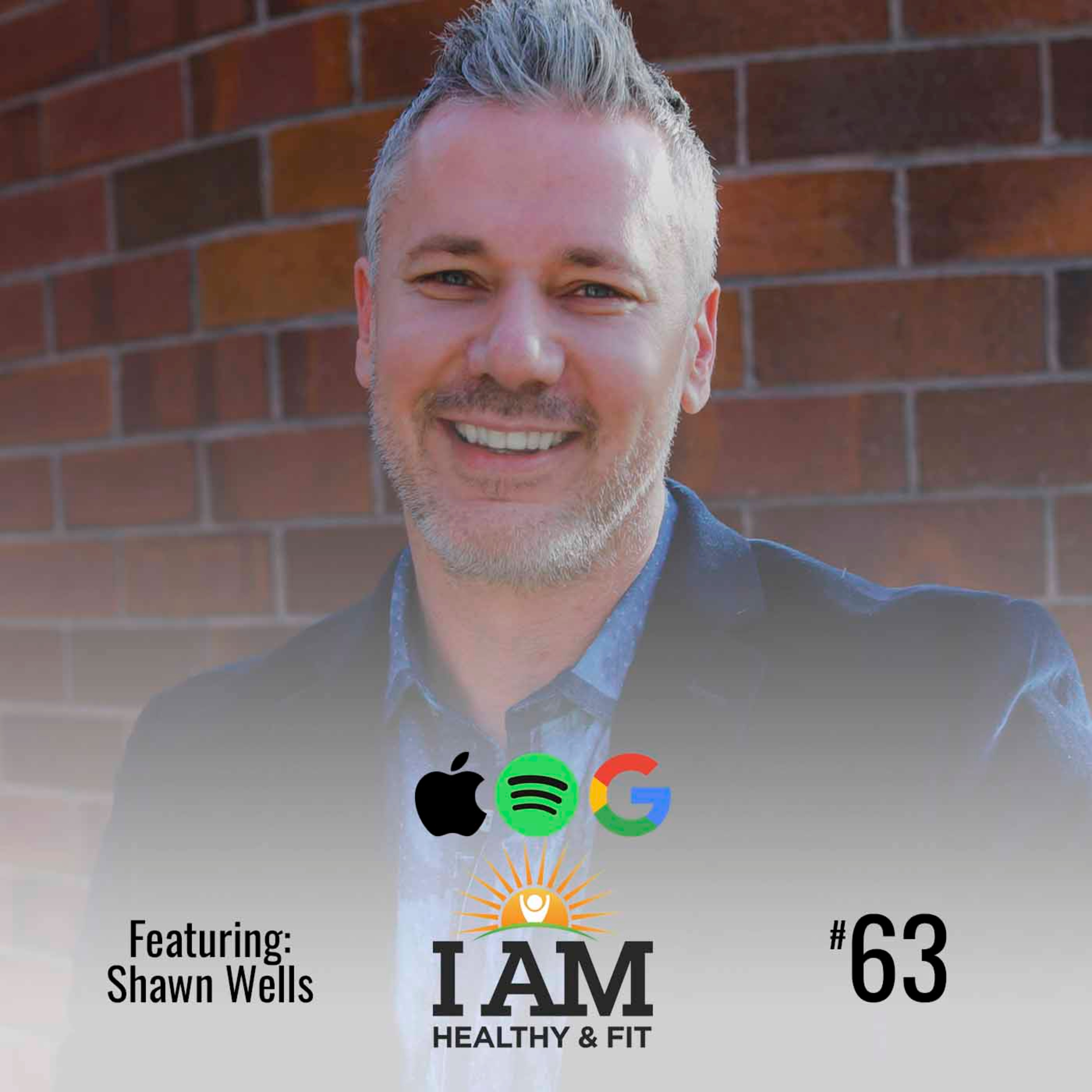 Shawn Wells/Peak Performance Is Within Reach Ep: 63