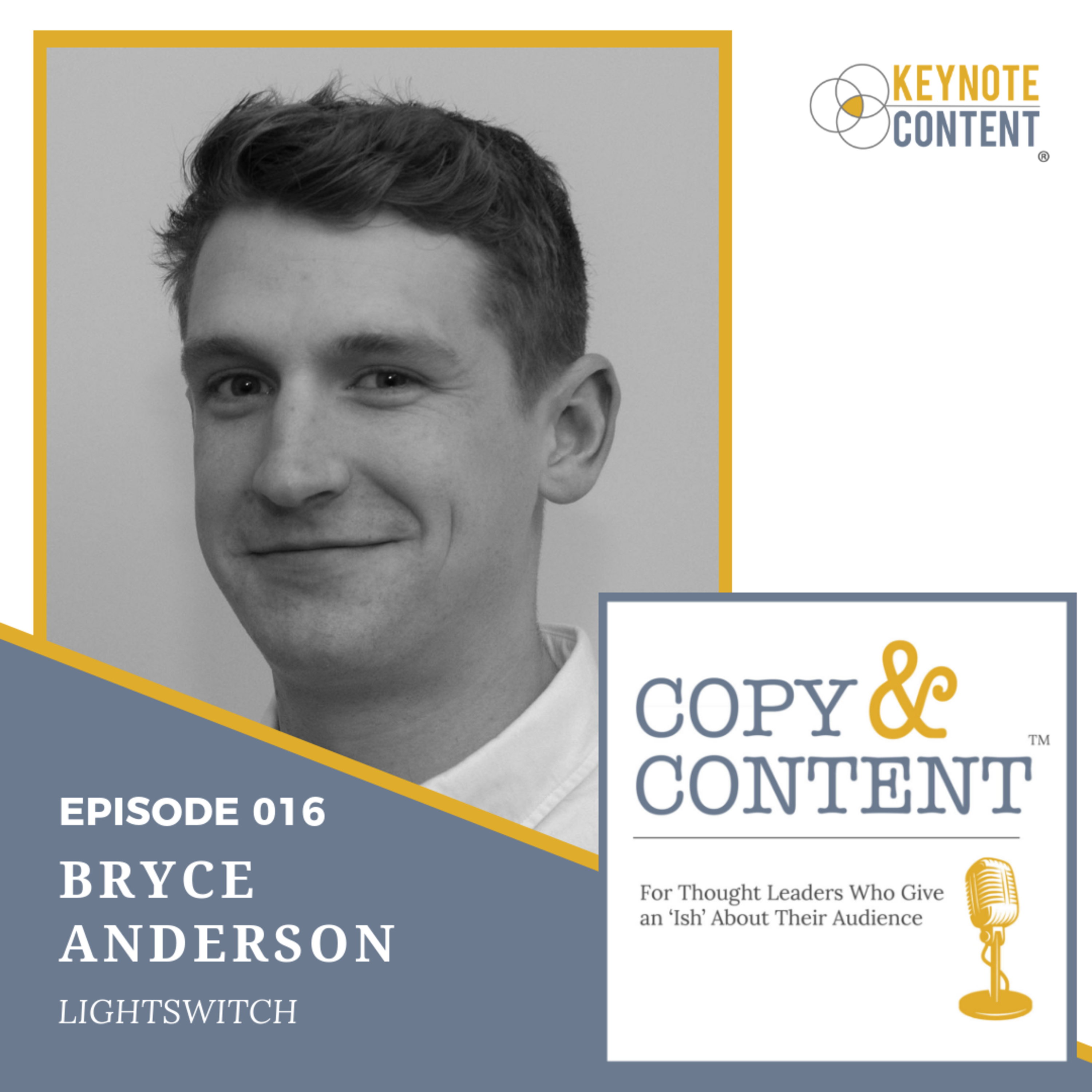 The Copy & Content Podcast with Jon Cook - 016 // Bryce Anderson, Lightswitch Video