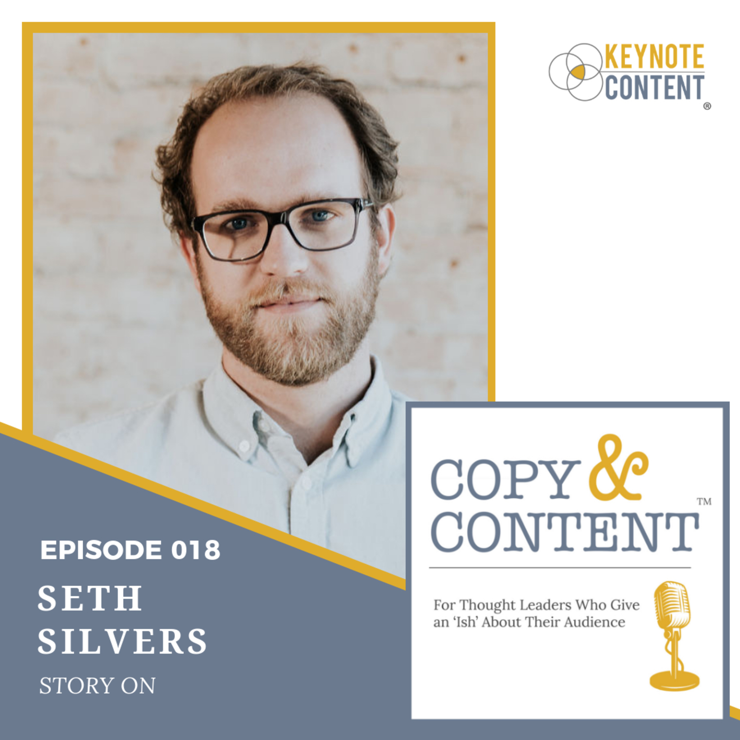 The Copy & Content Podcast With Jon Cook - 018 // Seth Silvers, Story On