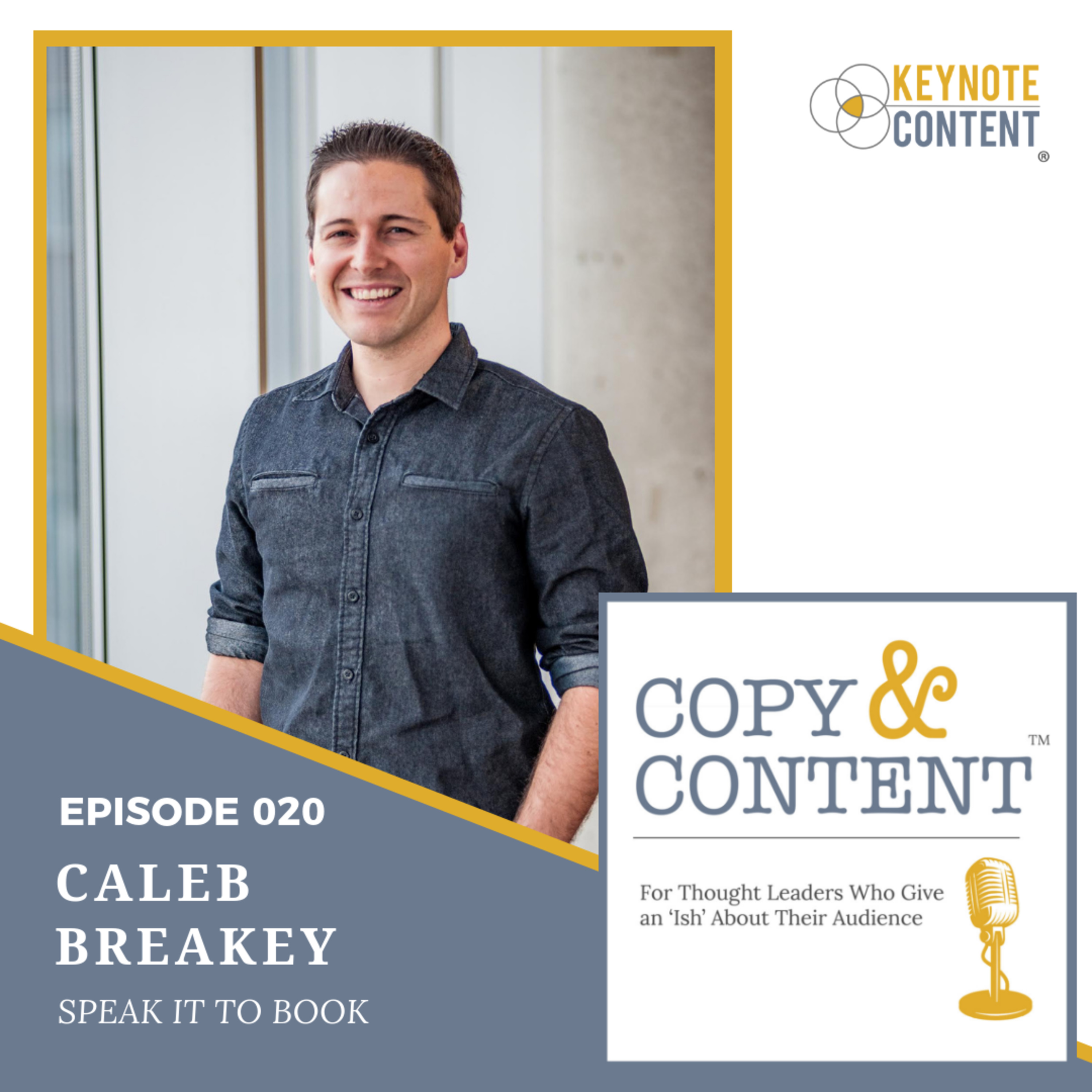 The Copy & Content Podcast with Jon Cook - 020 // Caleb Breakey, Speak It To Book