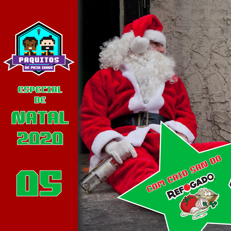 #10 Paquitos de Meia Idade - Especial de Natal com Caio San (Refogado Podcast)