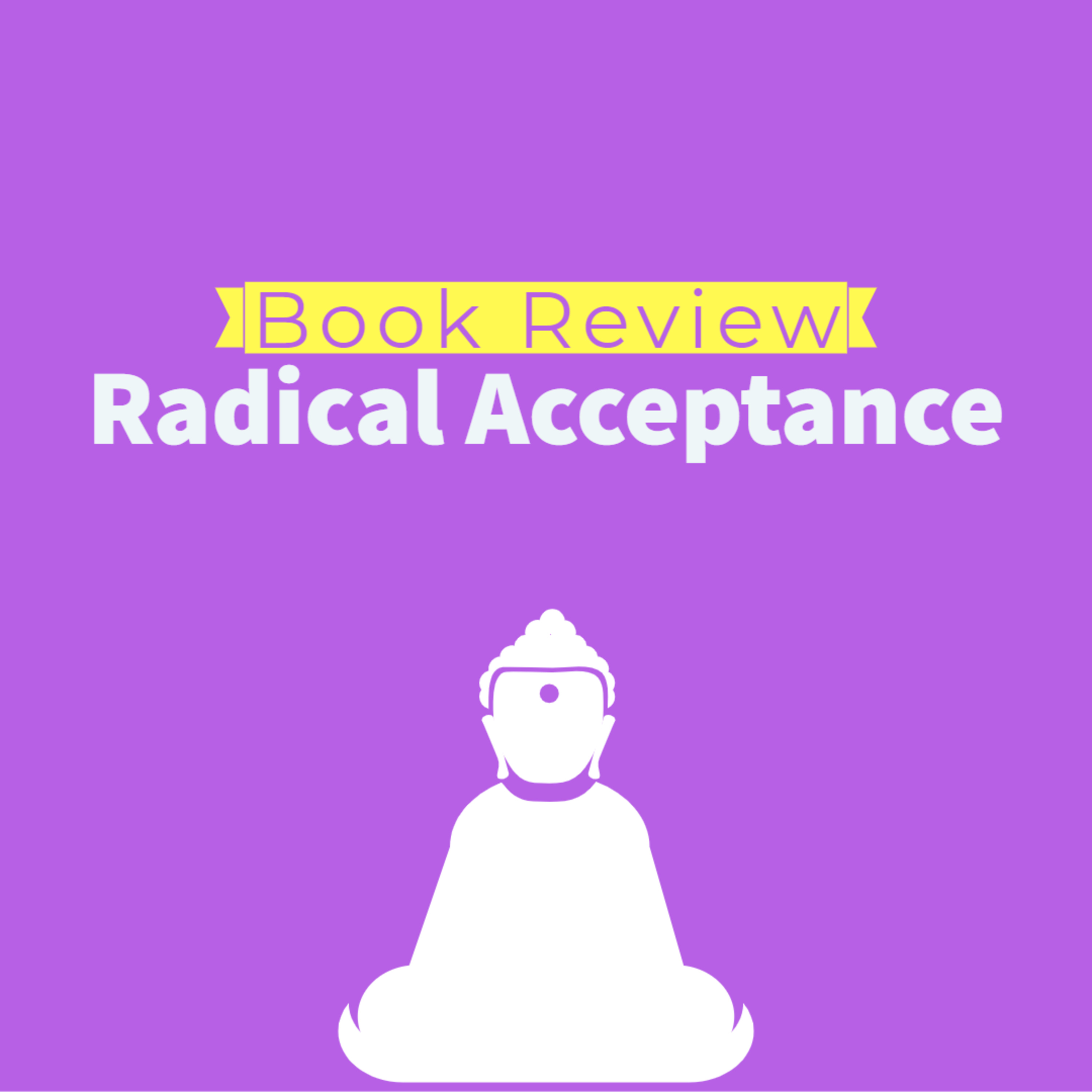 Book Review: Radical Acceptance | Ep 60