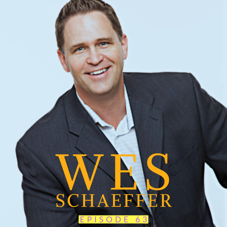 Wes Schaeffer: The Sales Whisperer | Ep 63