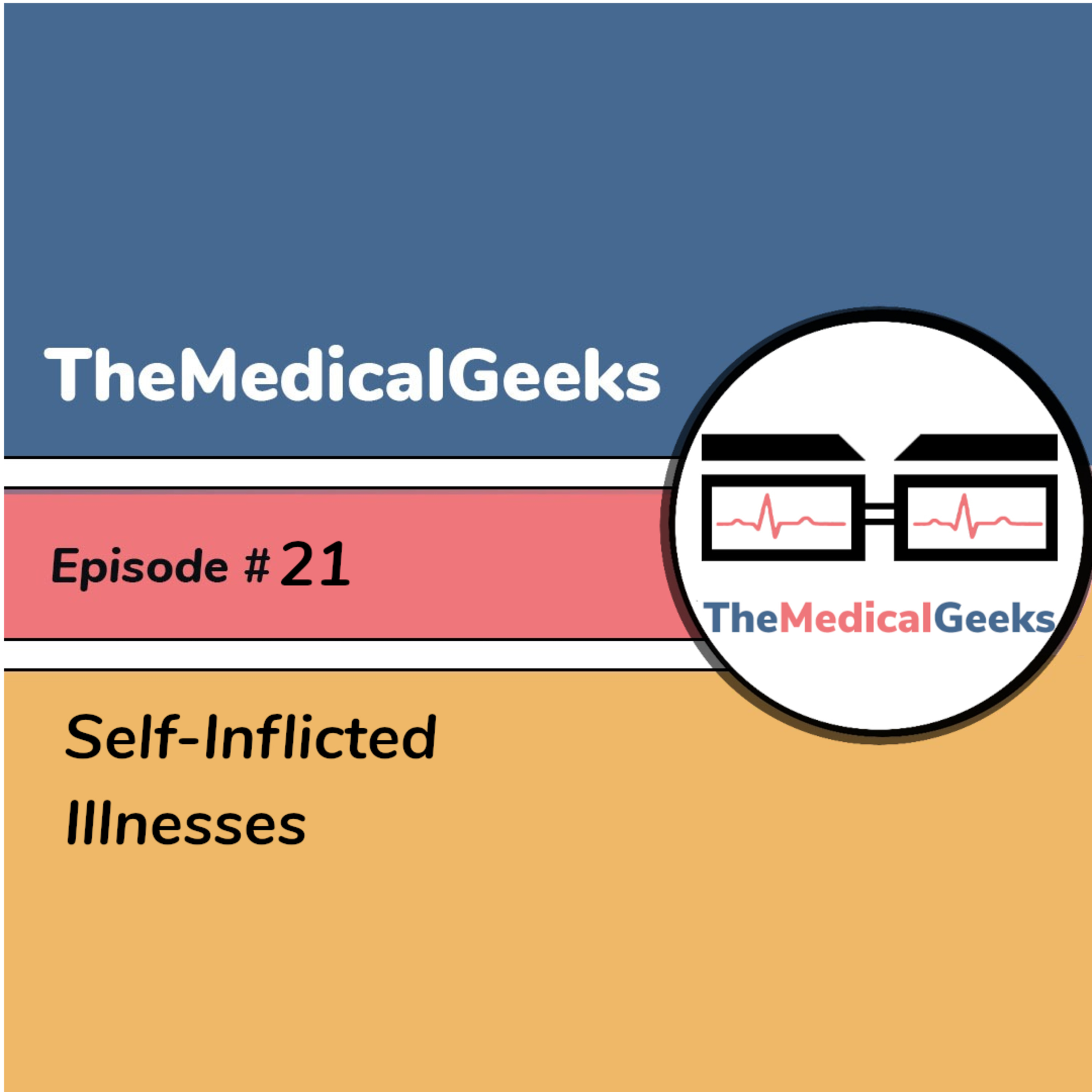 #21 Episode 21: Self-Inflicted Illnesses