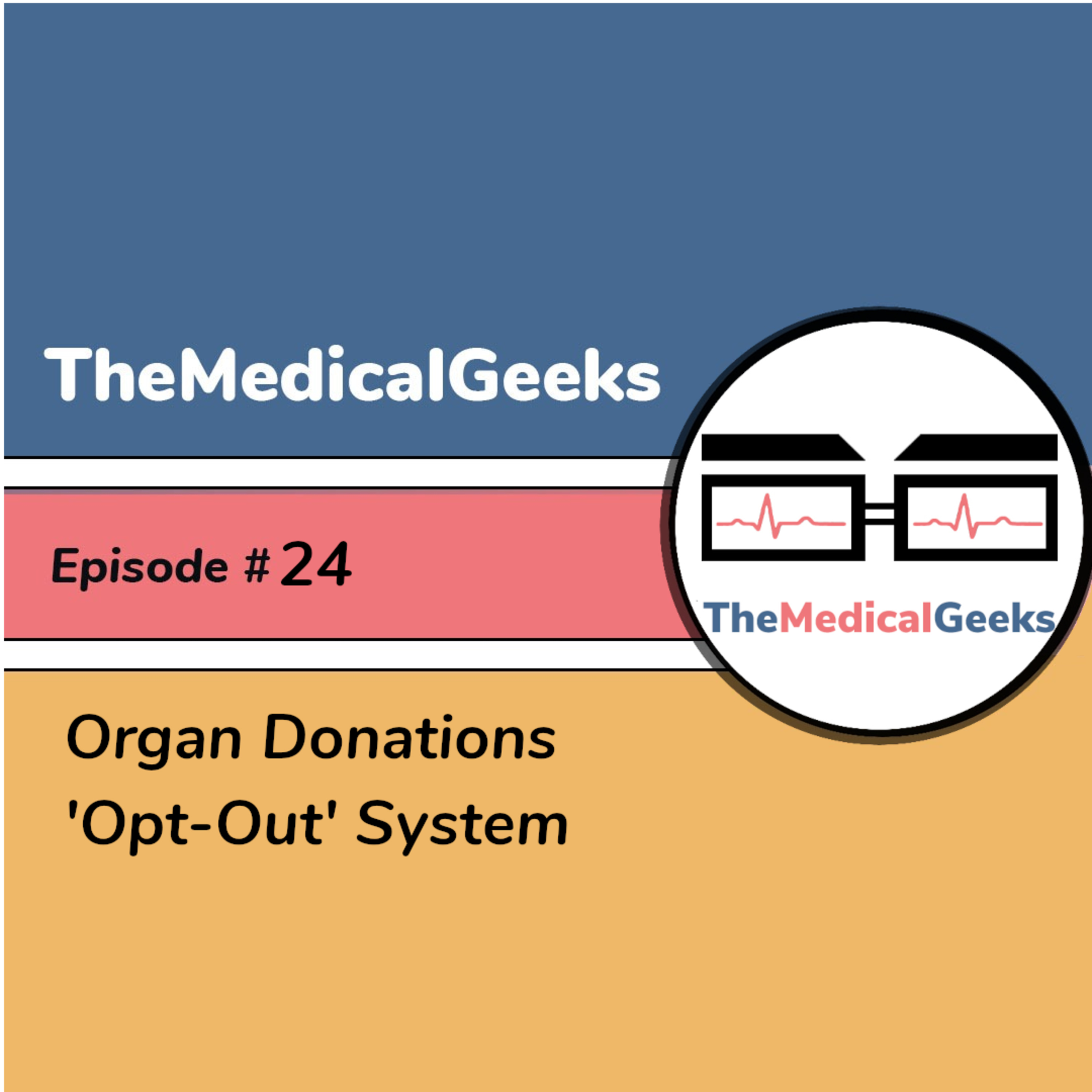 #24 Episode 24: The New Organ Donation System