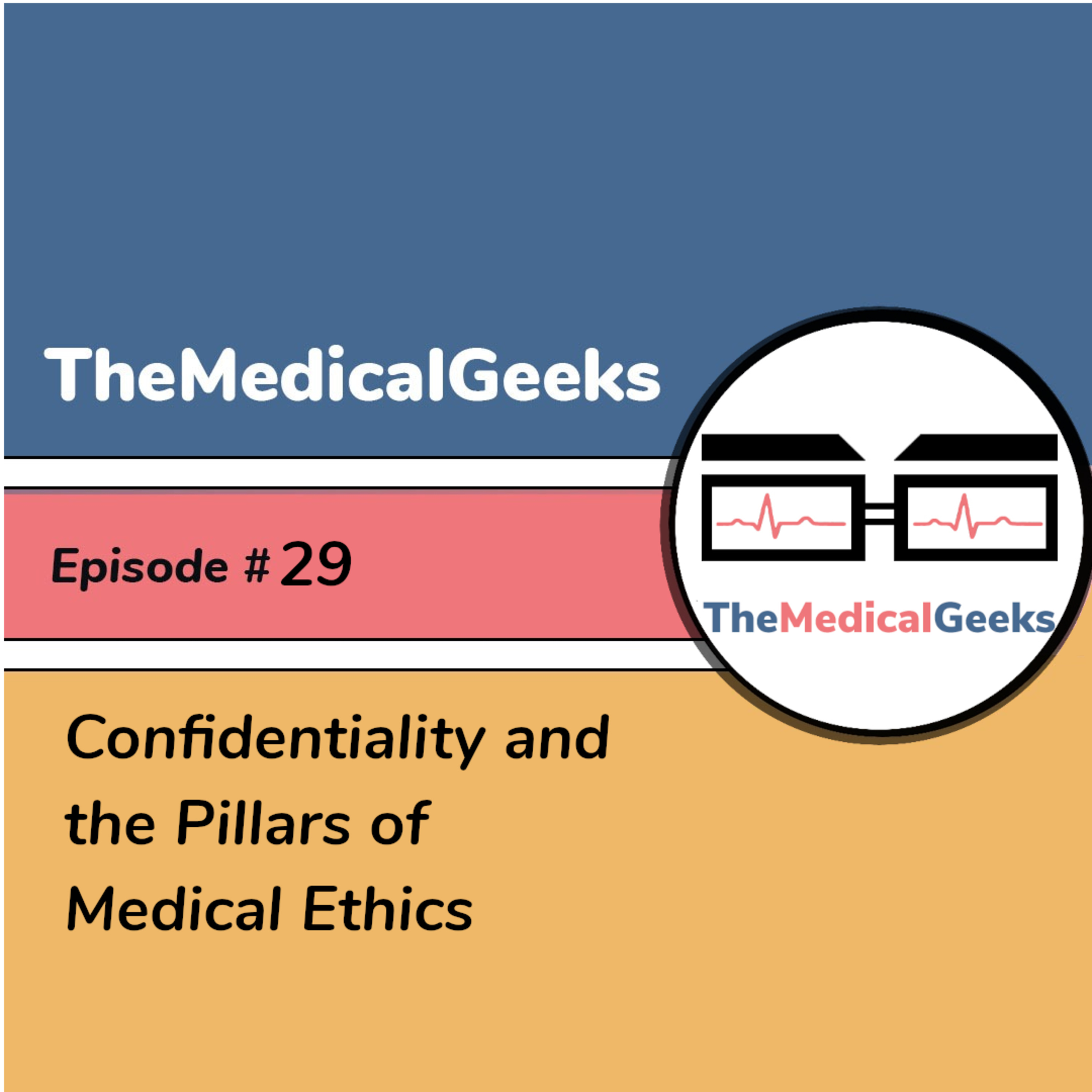 #29 Episode 29: Confidentiality and the Pillars of Medical Ethics