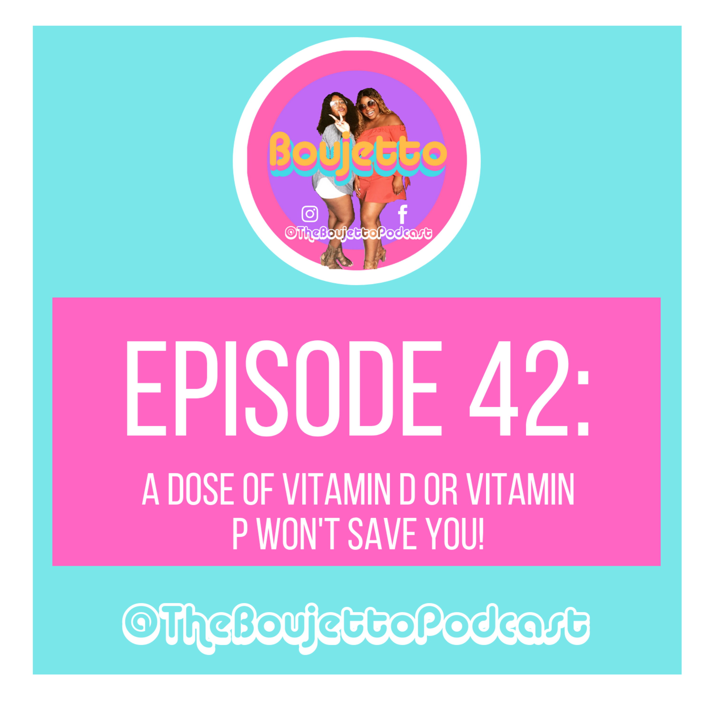 Episode 42: A Dose of Vitamin P or Vitamin D Won't Save You!