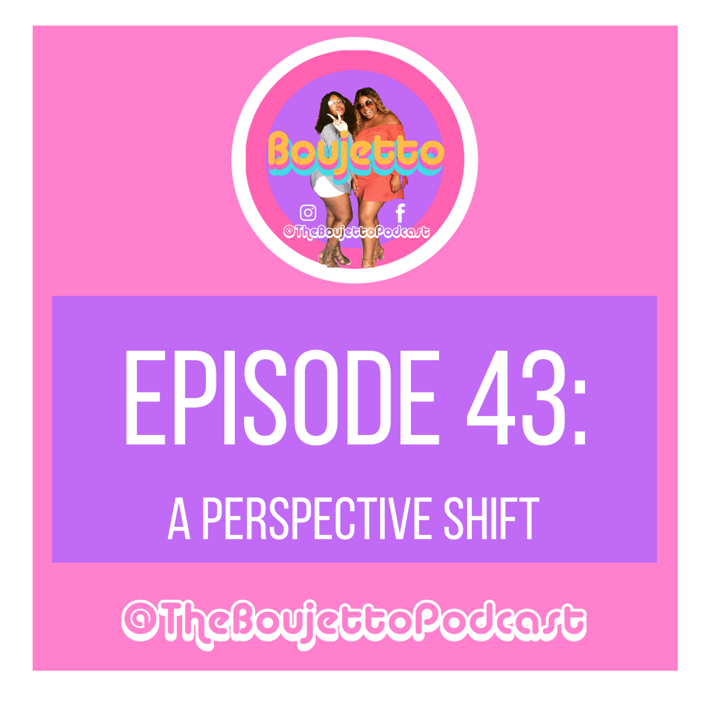 Episode 43: A Perspective Shift