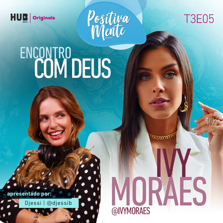 Encontro com Deus: Ivy Moraes