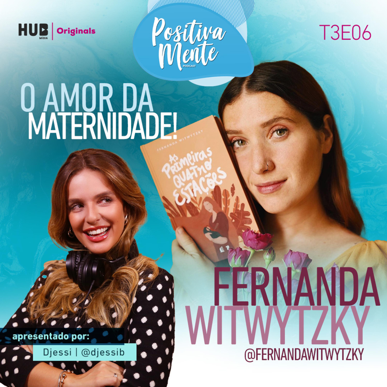 O Amor da Maternidade! Com Fernanda Witwytzky
