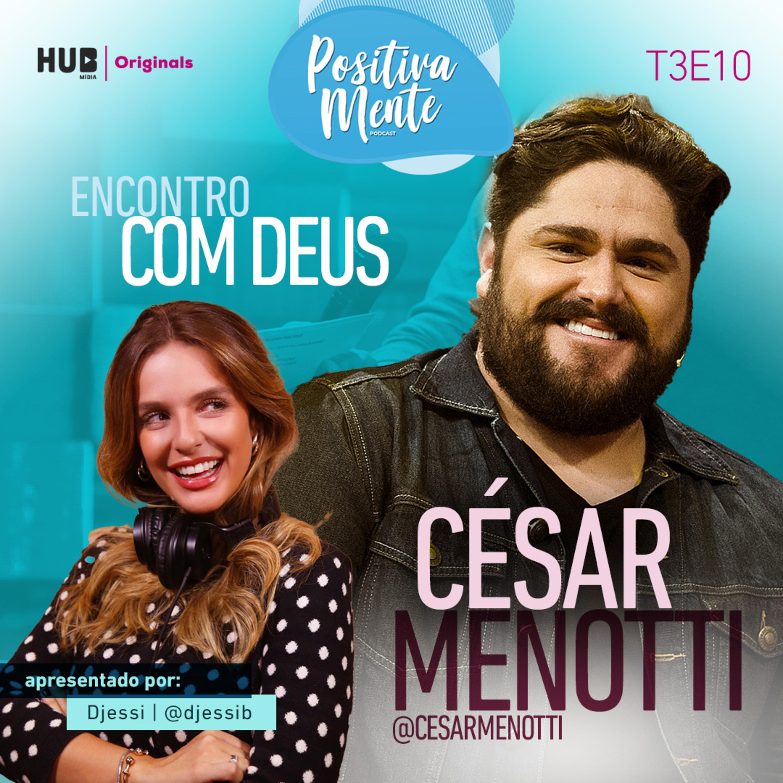 Encontro com Deus: César Menotti