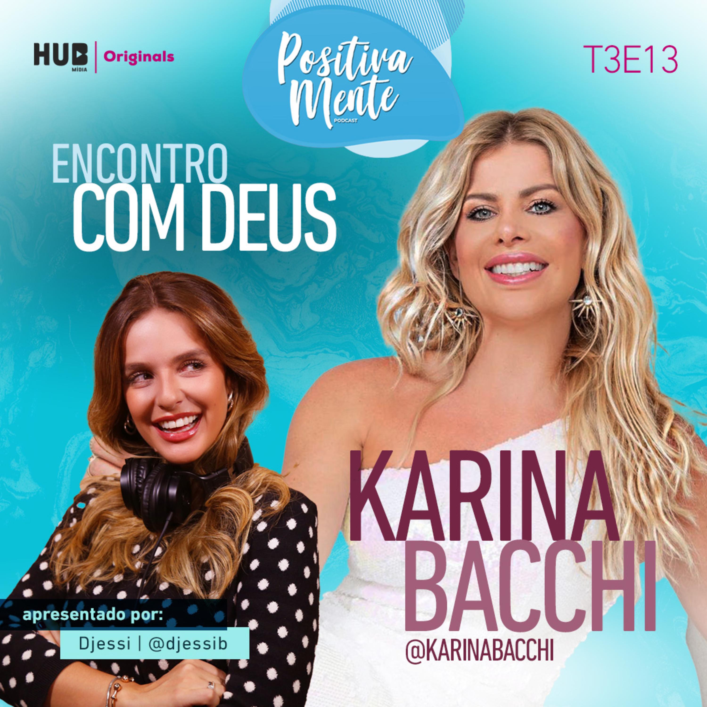 Encontro com Deus: Karina Bacchi