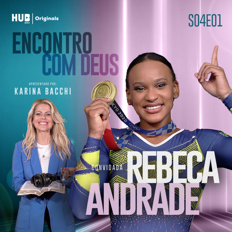 Encontro com Deus: Rebeca Andrade