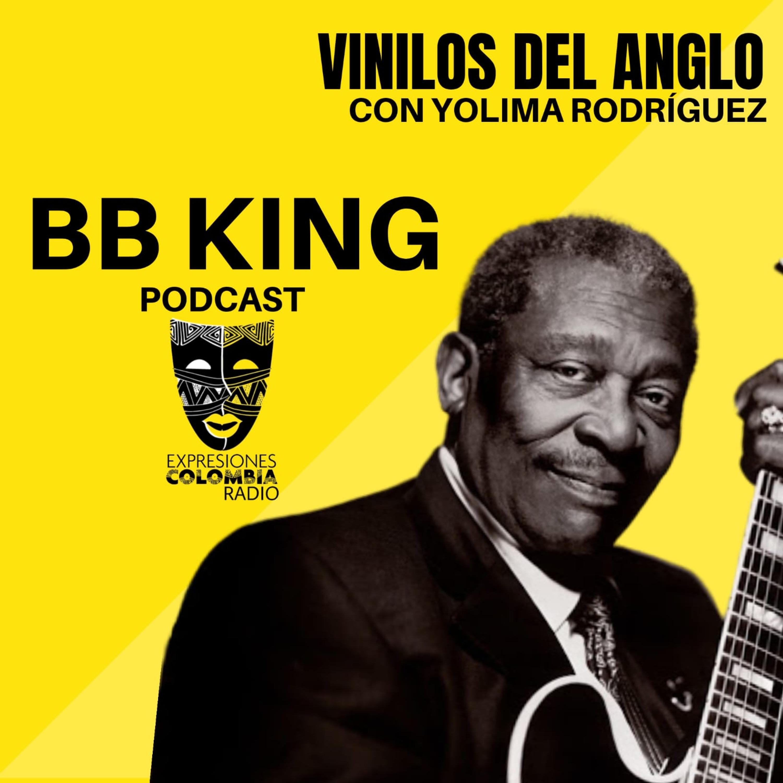 CAP / 3 VINILOS DEL ANGLO con Yolima Rodríguez - BB KING