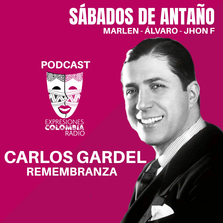 CAP / 5 SÁBADOS DE ANTAÑO - Con Marlen, Álvaro y Jhon F - CARLOS GARDEL