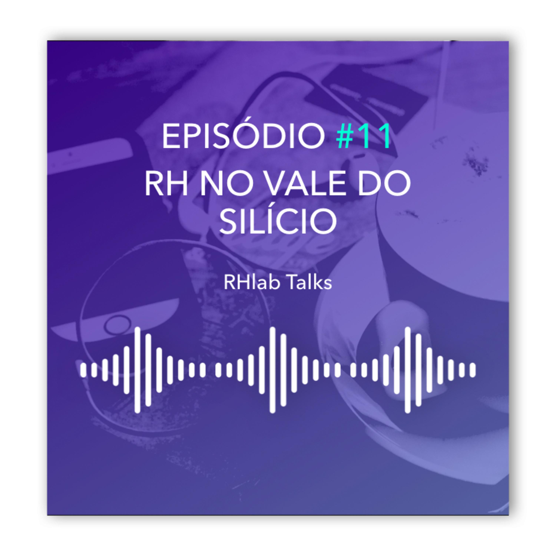 RHlab Talks #11 - RH no Vale do Silício, com Ketty Sanches