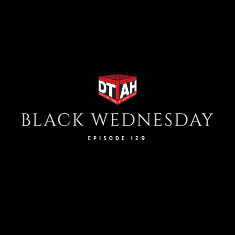 Episode 129: Black Wednesday
