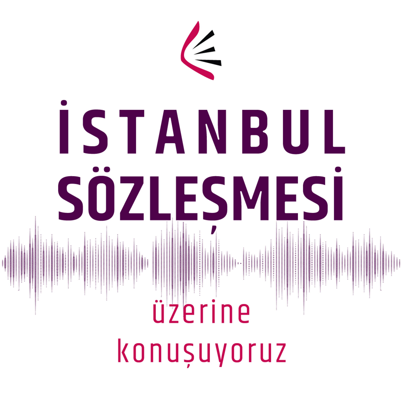 İstanbul Sözleşmesi – Neden Önemli? #1