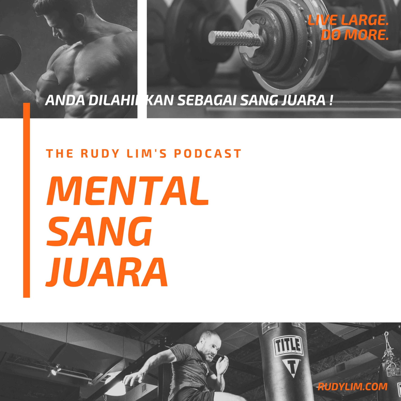 EP #5: Mental SANG JUARA!