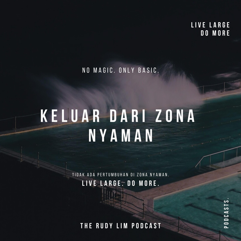 EP #6: Keluar dari Zona Nyaman