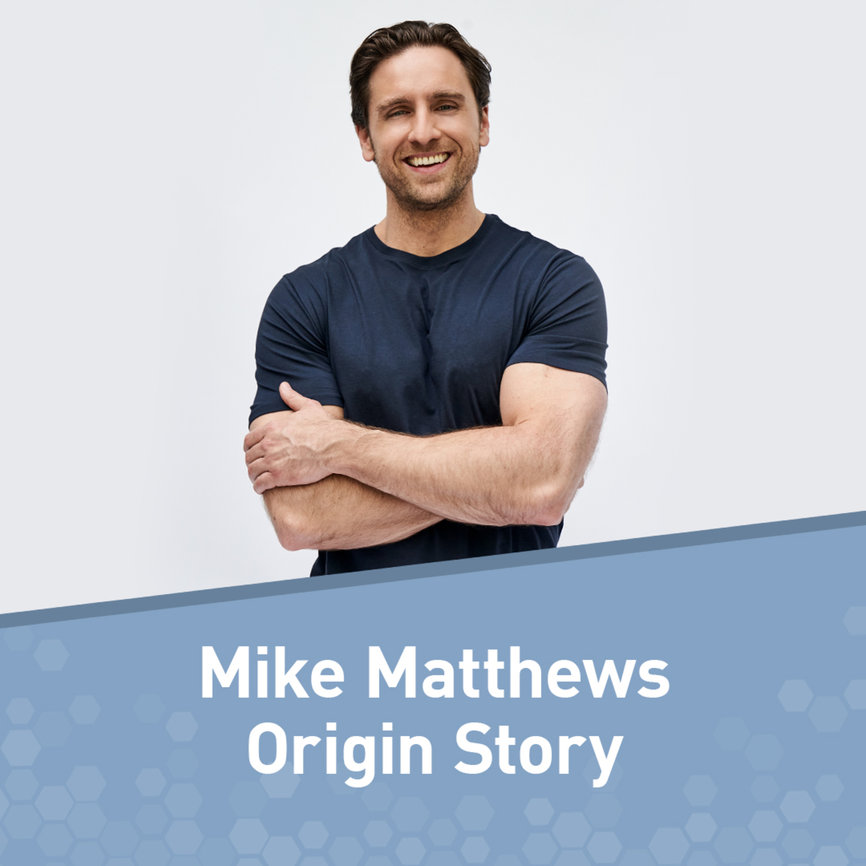 My Unlikely Origin Story and How the Mike Matthews Sausage Is Made