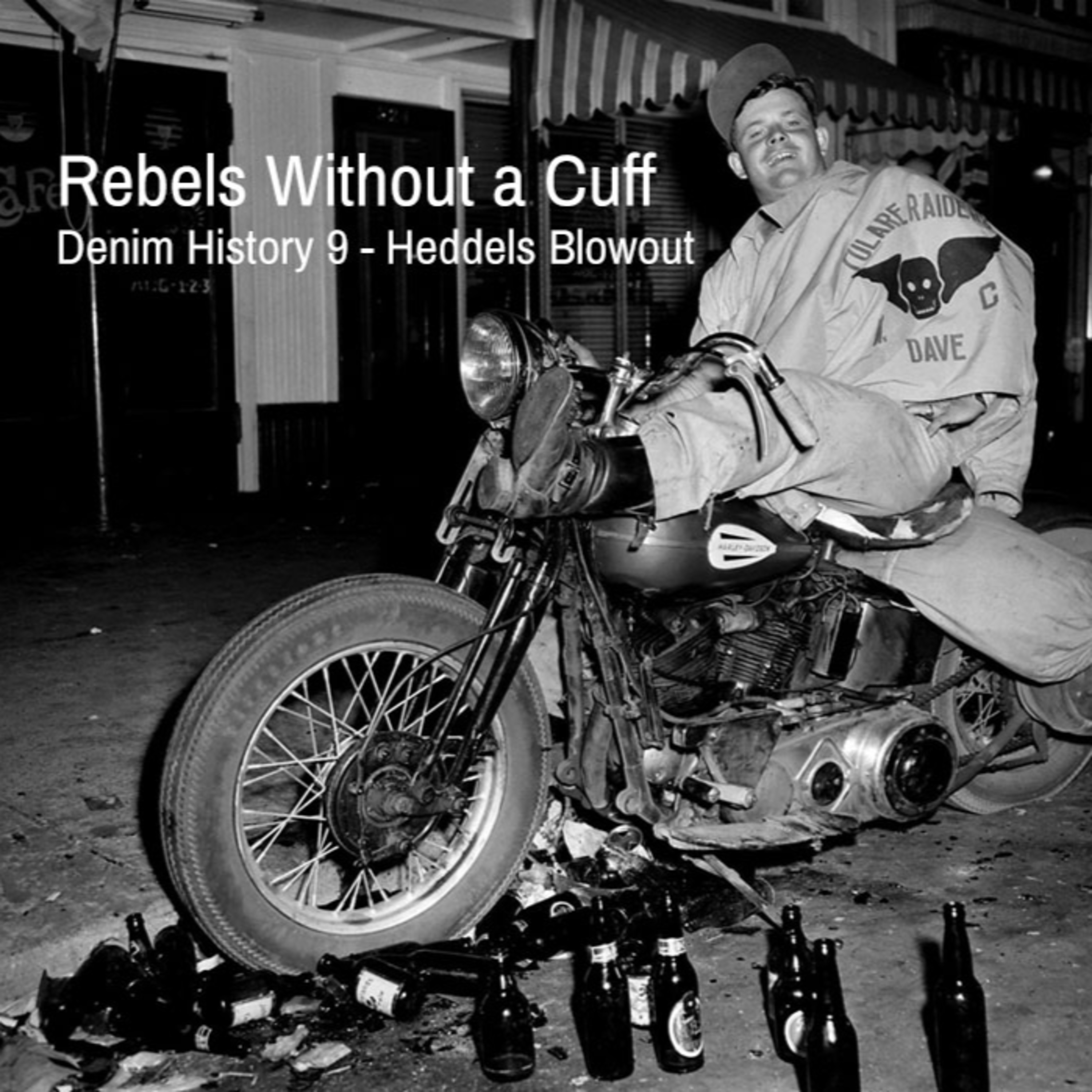 22 - Denim History pt. 9; Rebels Without a Cuff