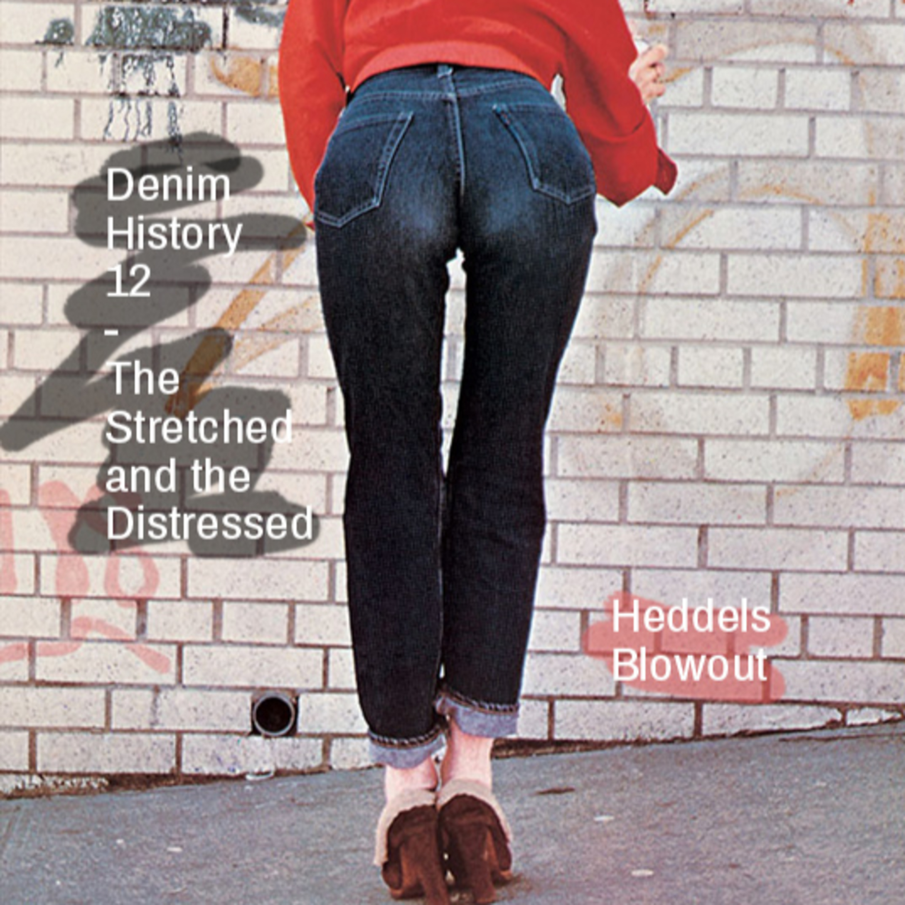 25 - Denim History pt. 12; The Stretched and the Distressed