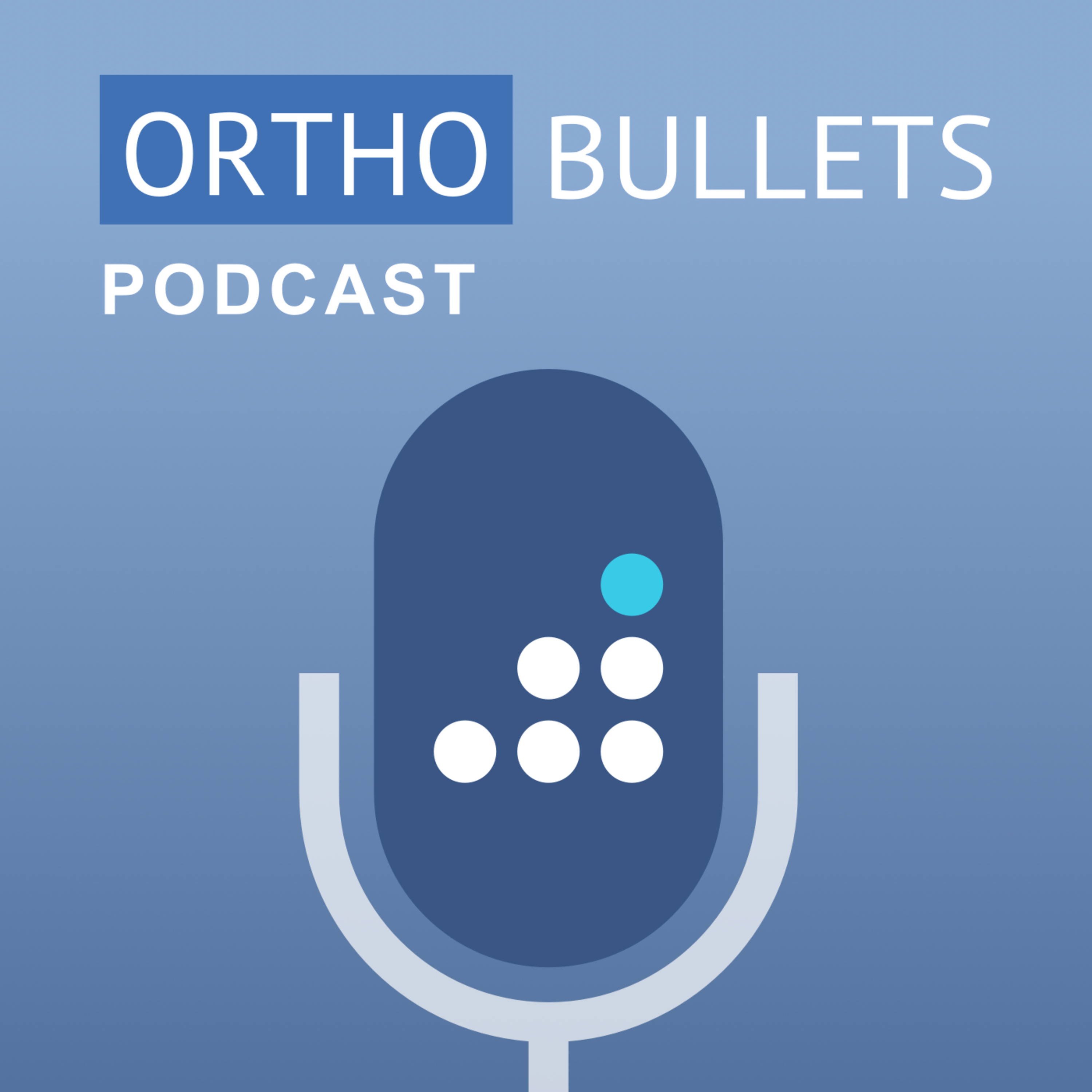 Best Episodes of The Orthobullets Podcast