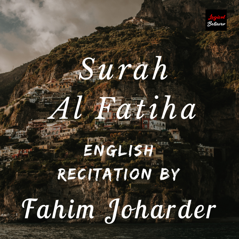 Surah Al Fatiha- English Recitation by Fahim Joharder