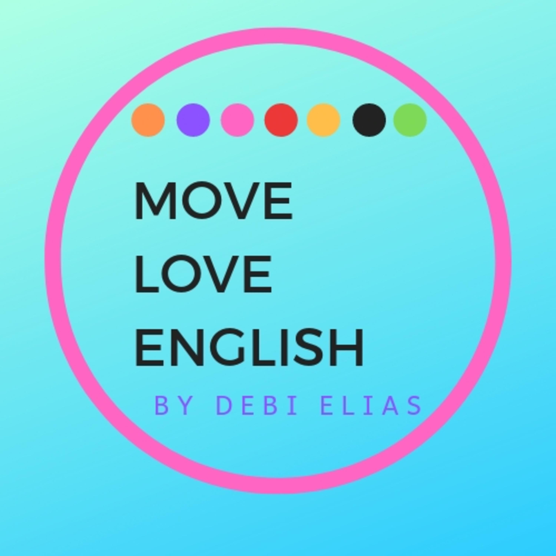 MOVE-LOVE-ENGLISH By Debi Elias. Mi metodo de enseñanza del idioma INGLES: COLORES. Tambien el visual, el auditivo y el kinestesico. Pero NO SATUREMOS A LOS ESTUDIENATES CON TANTO VOCABULARIO.