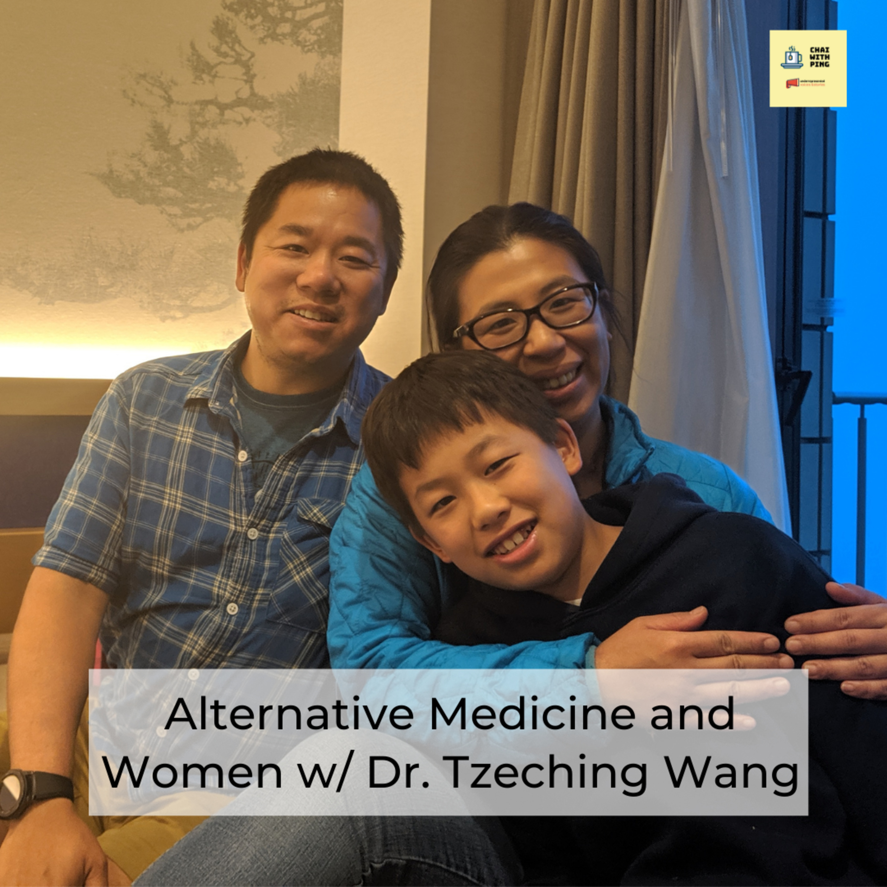 [Health] Alternative Medicine & Women w/ Dr. Tzeching Wang #43