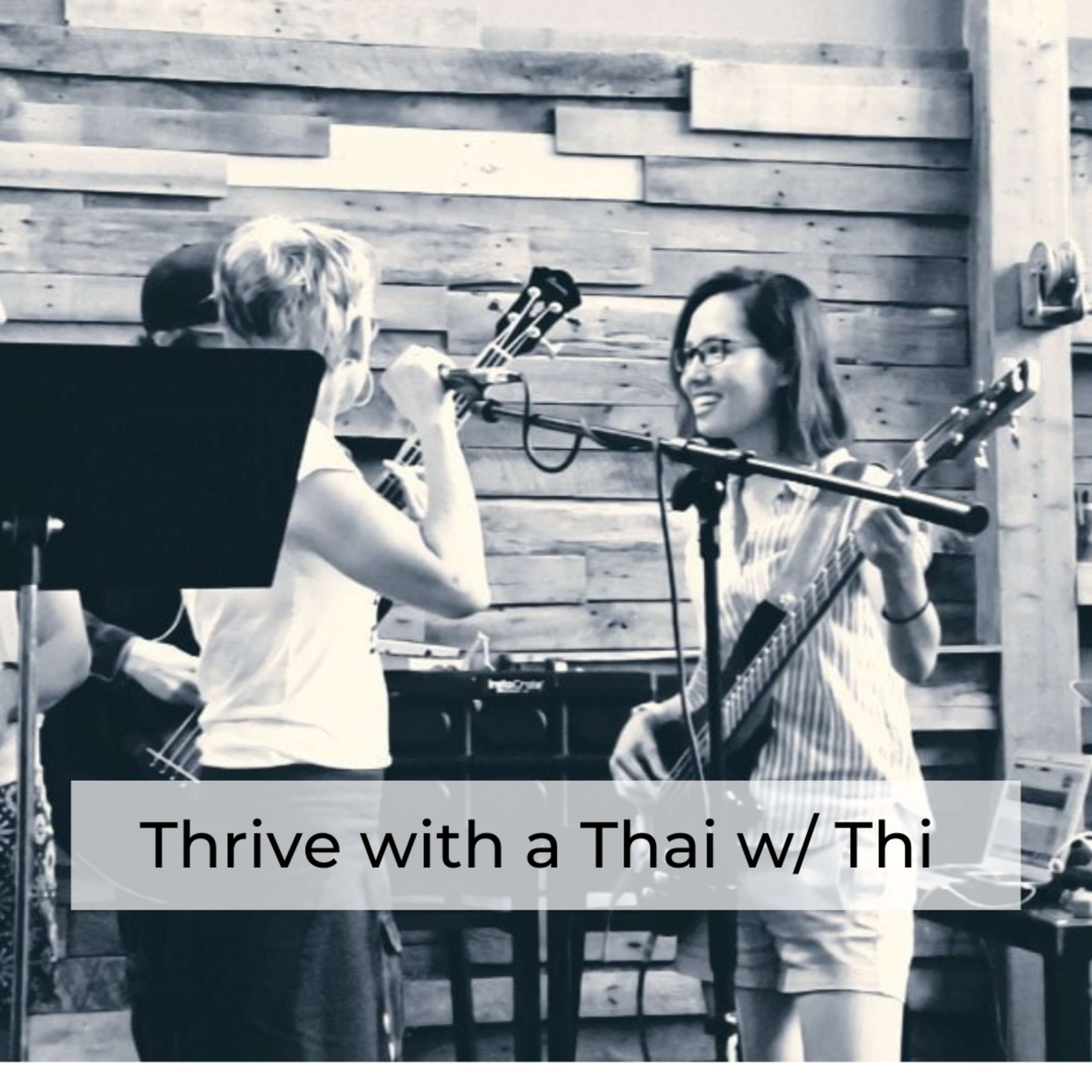 [International Student] Thrive with a Thai w/ Thi #45