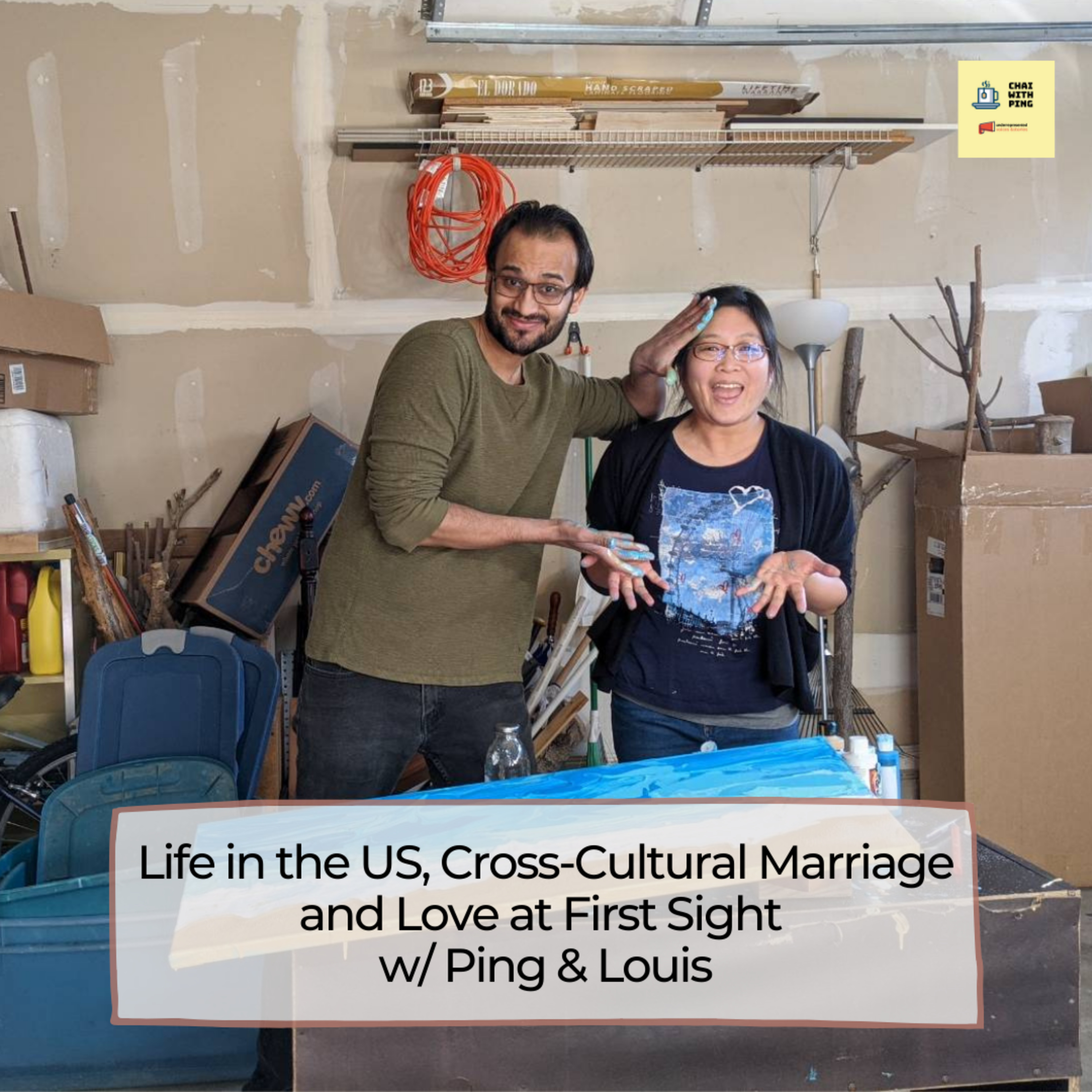[Chai Time] #50 Life in the US, Cross-Cultural Marriage and Love at First Sight w/ Ping & Louis