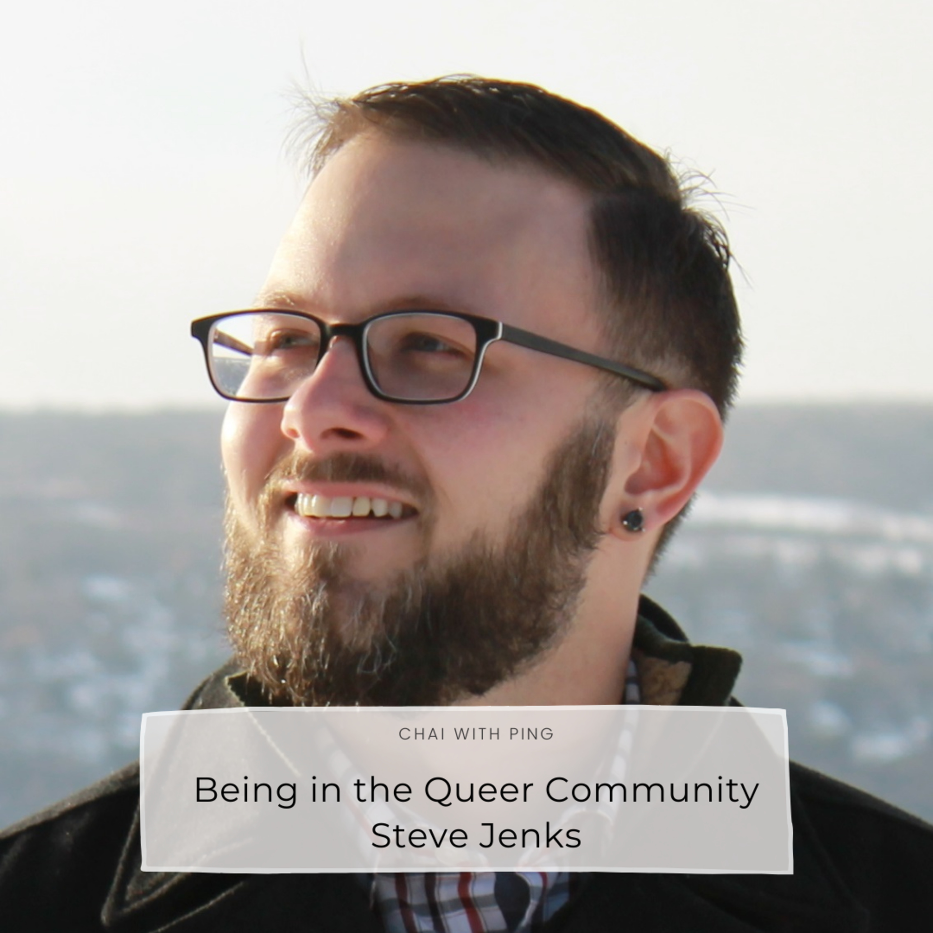 [LGBTQ+] #53 Being in the Queer Community w/ Steve Jenks