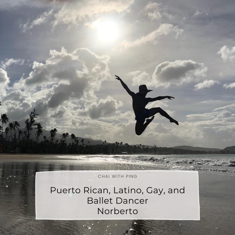 [LGBTQ+] #54 Puerto Rican, Latino, Gay and Ballet Dancer w/ Norberto