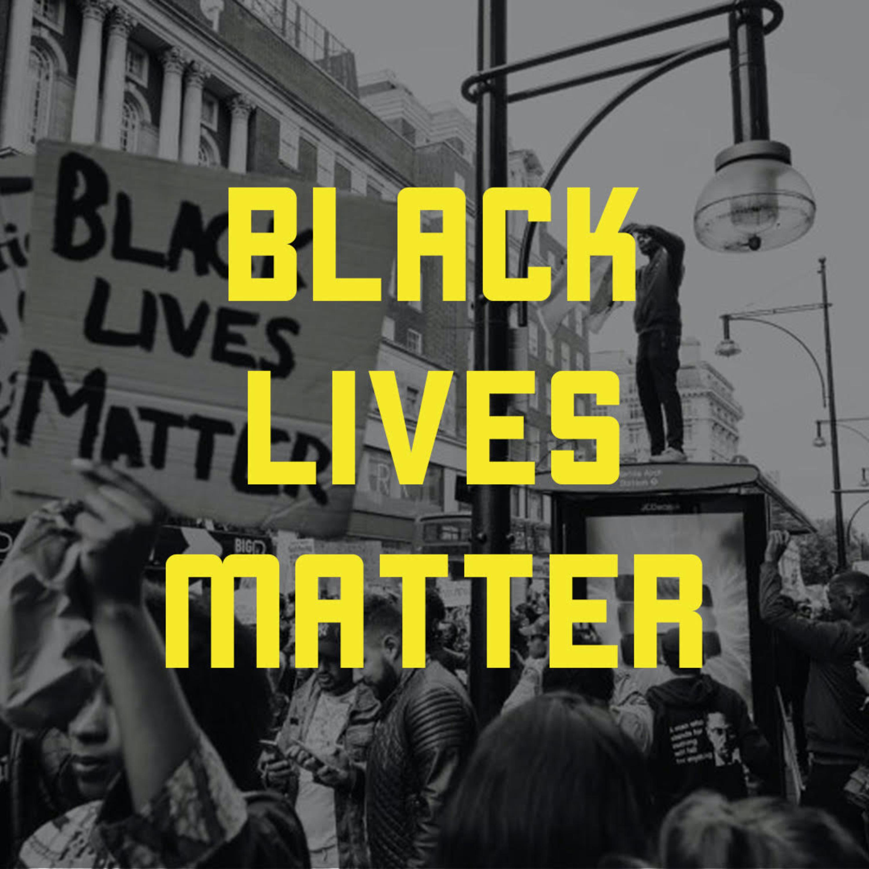 #21 Աշխարհի ցույցերը` BLACK LIVES MATTER