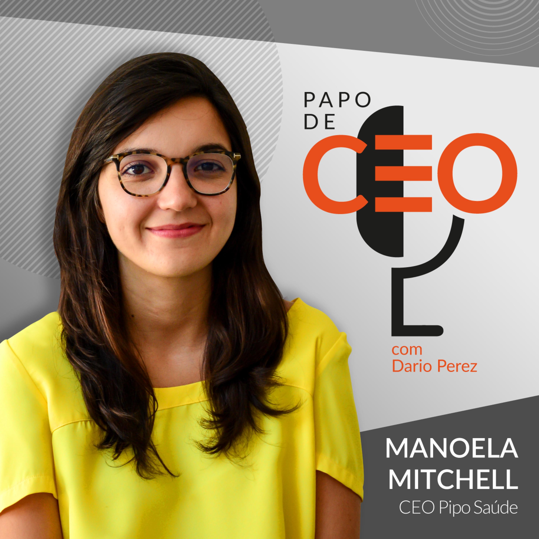 Manoela Mitchell - Pipo Saúde | A Transformação do Mercado de Planos de Saúde