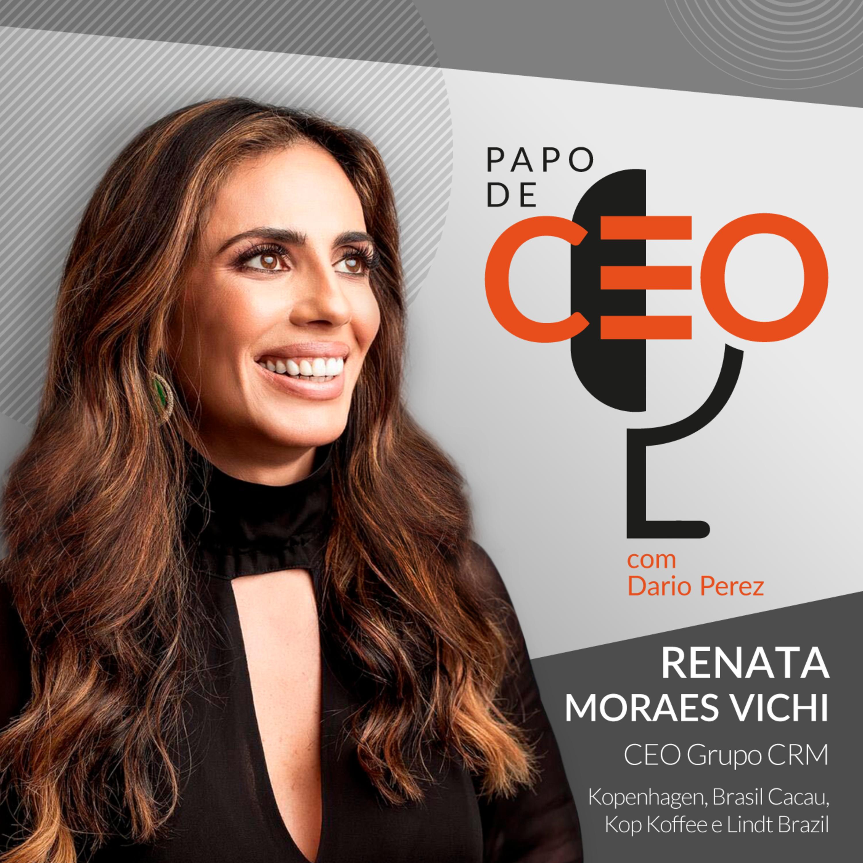 Renata Moraes Vichi - Grupo CRM (Kopenhagen, Brasil Cacau, Kop Koffe e Lindt Brazil) | Tradição e Inovação na Industria do Cacau