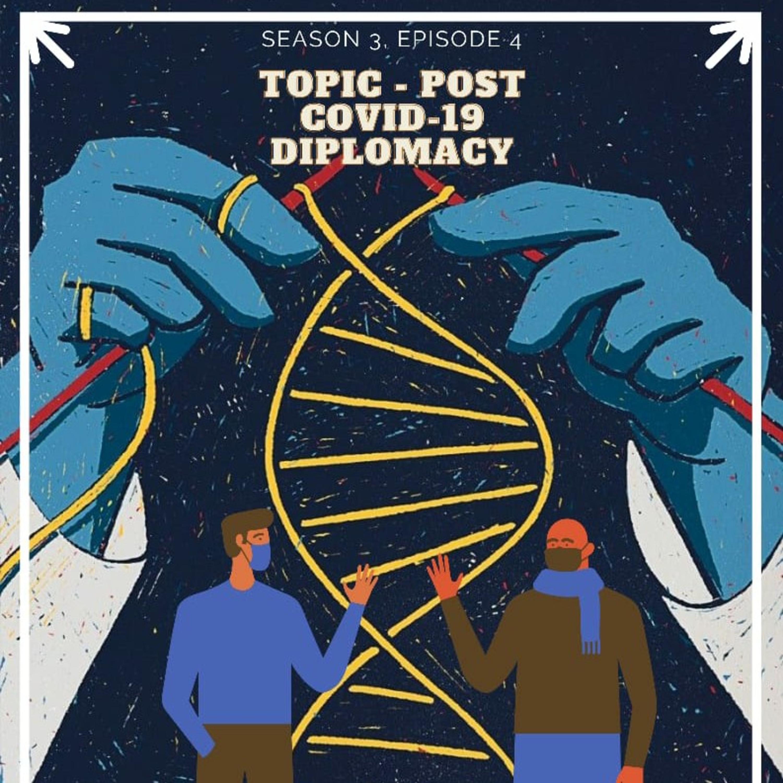 Post COVID-19 Diplomacy