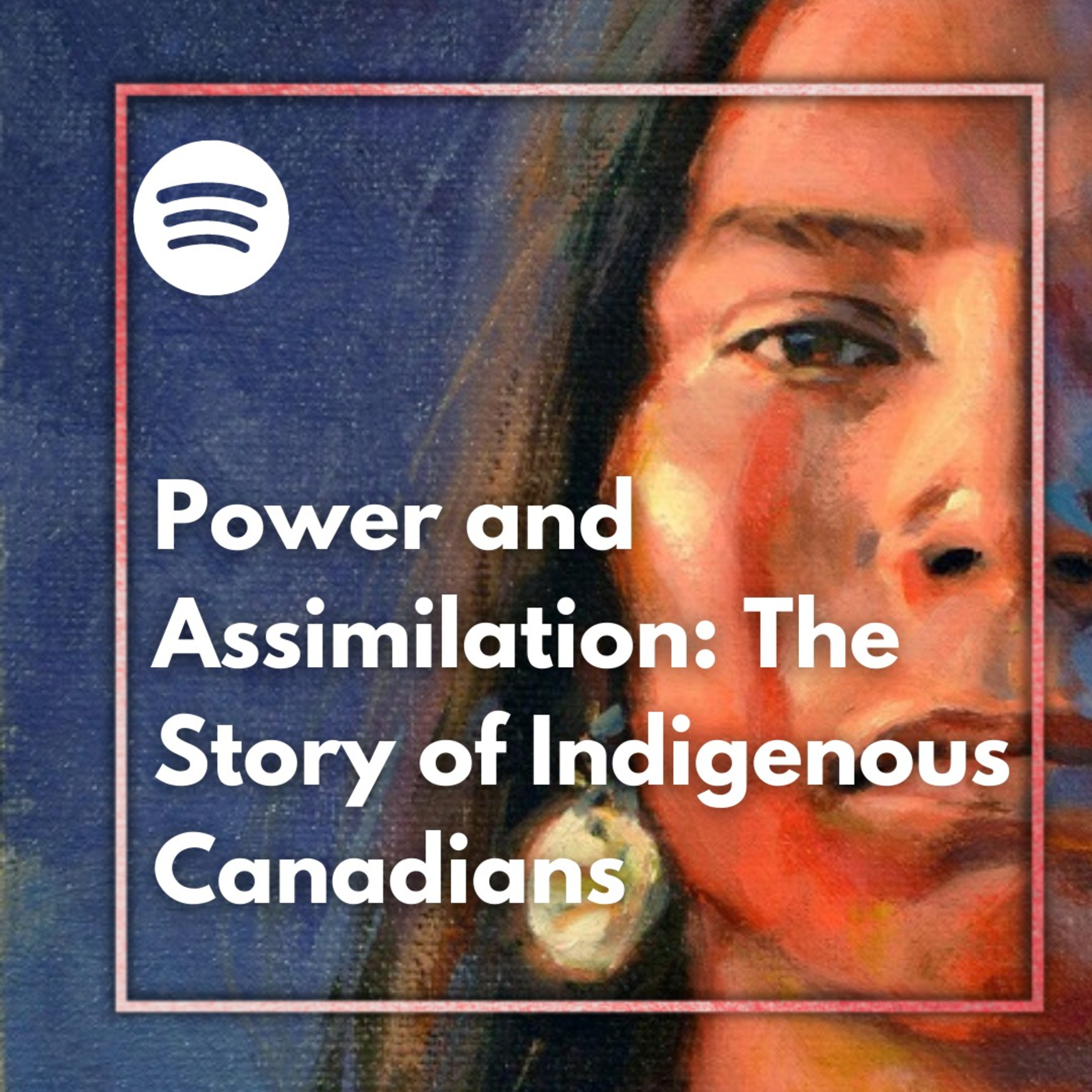 Power and assimilation: The story of indigenous Canadians