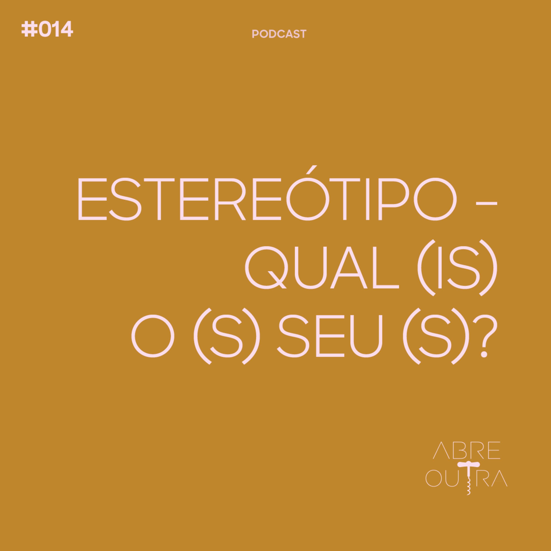 ESTEREÓTIPO - QUAL (IS) O (S) SEU (S)?