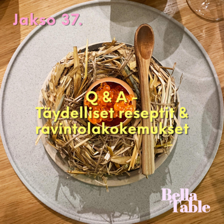 37. Q&A - täydelliset reseptit & ravintolakokemukset