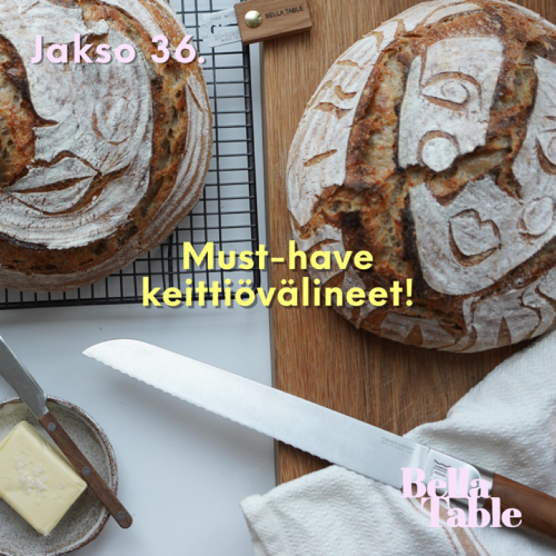 36. Must-have keittiövälineet!