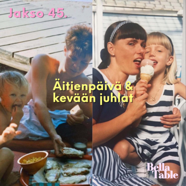 45. Äitienpäivä & kevään juhlat
