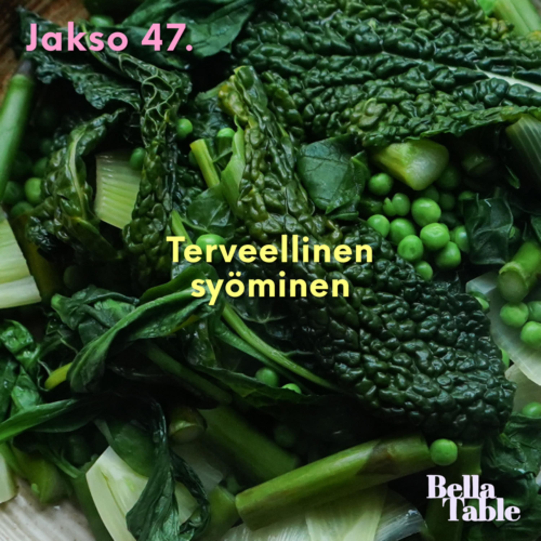47. Terveellinen syöminen