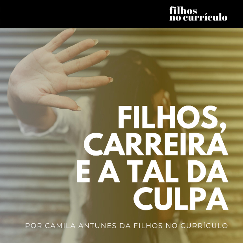 001. FILHOS, CARREIRA E A TAL DA CULPA